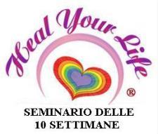 Heal Your Life - seminario delle 10 settimane