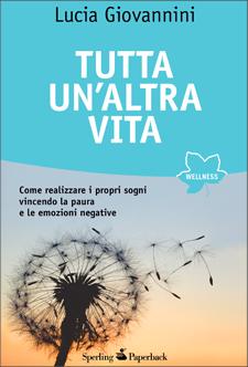 Tutta un'altra vita - Lucia Giovannini